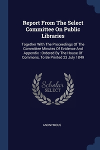Книга под заказ: «Report From The Select Committee On Public Libraries»
