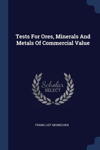 Книга под заказ: «Tests For Ores, Minerals And Metals Of Commercial Value»