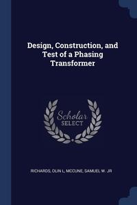 Книга под заказ: «Design, Construction, and Test of a Phasing Transformer»