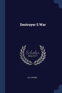 Книга под заказ: «Destroyer S War»