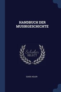 Книга под заказ: «HANDBUCH DER MUSIKGESCHICHTE»