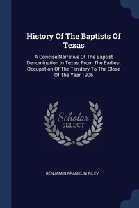 Книга под заказ: «History Of The Baptists Of Texas»