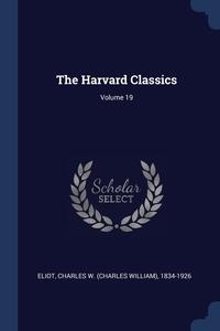Книга под заказ: «The Harvard Classics; Volume 19»