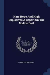 Книга под заказ: «Hate Hope And High Explosives A Report On The Middle East»
