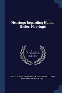 Книга под заказ: «Hearings Regarding Hanns Eisler. Hearings»