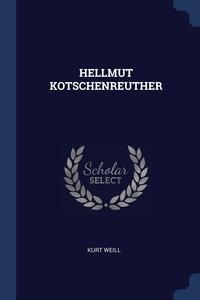 Книга под заказ: «HELLMUT KOTSCHENREUTHER»