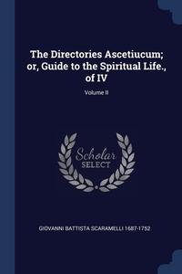 Книга под заказ: «The Directories Ascetiucum; or, Guide to the Spiritual Life., of IV; Volume II»