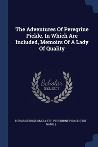 Книга под заказ: «The Adventures Of Peregrine Pickle. In Which Are Included, Memoirs Of A Lady Of Quality»