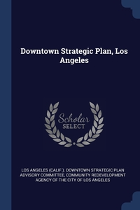 Книга под заказ: «Downtown Strategic Plan, Los Angeles»