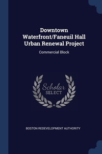 Книга под заказ: «Downtown Waterfront/Faneuil Hall Urban Renewal Project»