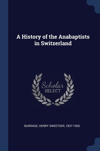 Книга под заказ: «A History of the Anabaptists in Switzerland»