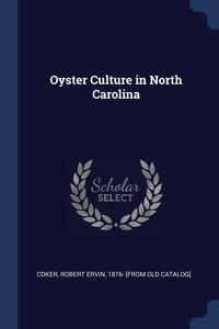 Книга под заказ: «Oyster Culture in North Carolina»