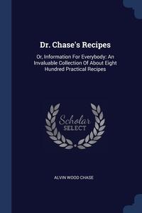 Книга под заказ: «Dr. Chase's Recipes»