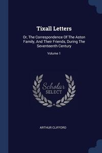 Книга под заказ: «Tixall Letters»