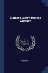 Книга под заказ: «Clarence Darrow Defense Attorney»