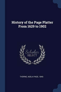 Книга под заказ: «History of the Page Platter From 1629 to 1902»