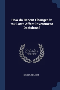 Книга под заказ: «How do Recent Changes in tax Laws Affect Investment Decisions?»