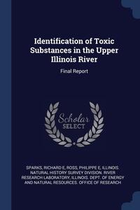Книга под заказ: «Identification of Toxic Substances in the Upper Illinois River»