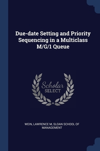 Книга под заказ: «Due-date Setting and Priority Sequencing in a Multiclass M/G/1 Queue»