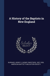 Книга под заказ: «A History of the Baptists in New England»