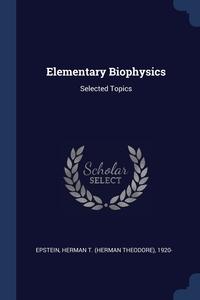 Книга под заказ: «Elementary Biophysics»