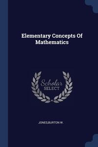 Книга под заказ: «Elementary Concepts Of Mathematics»