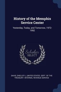 Книга под заказ: «History of the Memphis Service Center»
