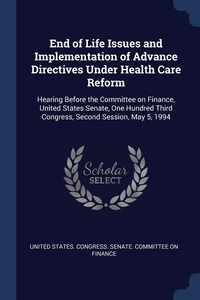 Книга под заказ: «End of Life Issues and Implementation of Advance Directives Under Health Care Reform»
