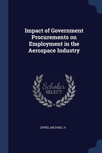 Книга под заказ: «Impact of Government Procurements on Employment in the Aerospace Industry»