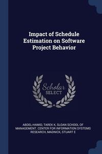 Книга под заказ: «Impact of Schedule Estimation on Software Project Behavior»