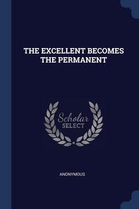 Книга под заказ: «THE EXCELLENT BECOMES THE PERMANENT»