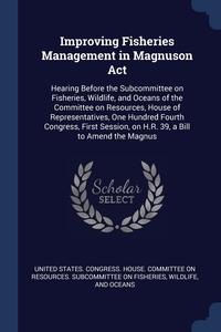 Книга под заказ: «Improving Fisheries Management in Magnuson Act»