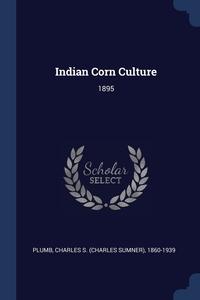 Книга под заказ: «Indian Corn Culture»