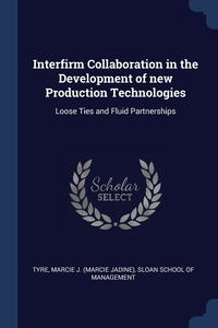 Книга под заказ: «Interfirm Collaboration in the Development of new Production Technologies»