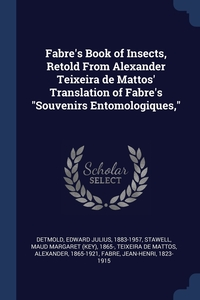 "Книга под заказ: «Fabre's Book of Insects, Retold From Alexander Teixeira de Mattos' Translation of Fabre's ""Souvenirs Entomologiques,""»"
