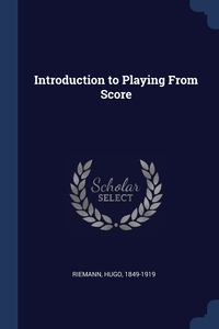 Книга под заказ: «Introduction to Playing From Score»