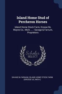 Книга под заказ: «Island Home Stud of Percheron Horses»