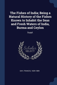 Книга под заказ: «The Fishes of India; Being a Natural History of the Fishes Known to Inhabit the Seas and Fresh Waters of India, Burma and Ceylon»