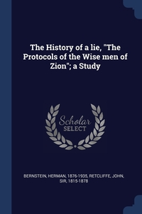 """Книга под заказ: «The History of a lie, """"The Protocols of the Wise men of Zion""""; a Study»"""