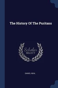 Книга под заказ: «The History Of The Puritans»