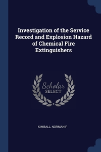 Книга под заказ: «Investigation of the Service Record and Explosion Hazard of Chemical Fire Extinguishers»