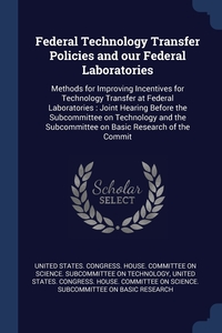 Книга под заказ: «Federal Technology Transfer Policies and our Federal Laboratories»