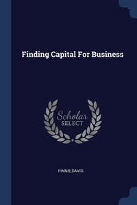Книга под заказ: «Finding Capital For Business»