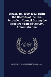 Книга под заказ: «Jerusalem, 1920-1922, Being the Records of the Pro-Jerusalem Council During the First two Years of the Civil Administration;»