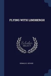 Книга под заказ: «FLYING WITH LINDBERGH»
