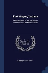 Книга под заказ: «Fort Wayne, Indiana»