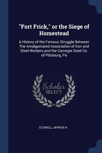 "Книга под заказ: «""Fort Frick,"" or the Siege of Homestead»"