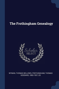Книга под заказ: «The Frothingham Genealogy»