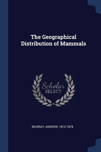 Книга под заказ: «The Geographical Distribution of Mammals»
