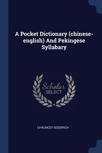 Книга под заказ: «A Pocket Dictionary (chinese-english) And Pekingese Syllabary»